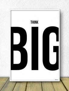 Think Big-Grrr!